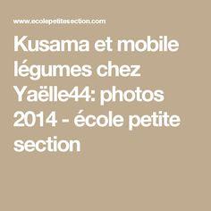 Kusama et mobile légumes chez Yaëlle44: photos 2014 - école petite section