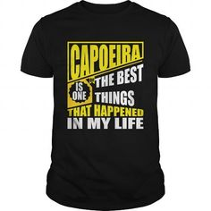 #tshirtsport.com #hoodies #Capoeira Capoeira is one of the best things that happened in my life  Capoeira Capoeira is one of the best things that happened in my life  T-shirt & hoodies See more tshirt here: http://tshirtsport.com/