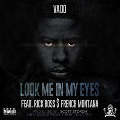 New Music: Vado Ft Rick Ross & French Montana – Look Me In My Eyes |