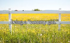 Being a country girl