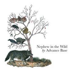 Advance Base - Nephew In The Wild