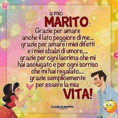 To my Husband- A mio Marito To my Husband - Prayer For Husband, Kiss And Romance, Love Quotes, Inspirational Quotes, Italian Quotes, Sweet Words, Love You, My Love, Love Messages
