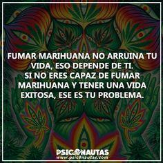 Fumar marihuana no arruina tu vida.