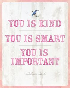 #LoveYourFloor You is Kind You is Smart