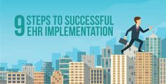 9 Steps to Successful EHR Implementation