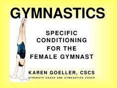 Gymnastics Conditioning by Karen Goeller, CSCS by Swing Set Fitness via slideshare