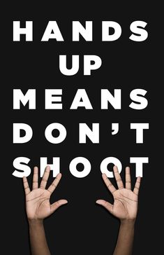 DePaul Vera free protest materials free protest posters free protest signs hands up don't shoot black lives matter