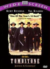Tombstone - My absolute favorite movie EVER!