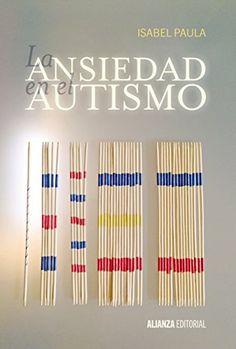 La ansiedad en el autismo : comprenderla y tratarla / Isabel Paula