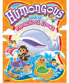 The Humongous Book of Preschool Ideas for Children's Ministry - Bible chapter-based teaching ideas