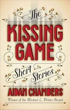 """Read """"The Kissing Game Short Stories"""" by Aidan Chambers available from Rakuten Kobo. In this brand-new collection of short stories, Aidan Chambers explores moments of truth, when a character or an event su. Book Cover Design, Book Design, Aidan Chambers, Cindy Day, Kissing Games, Kissing Booth, Graphic Design Quotes, Japanese Logo, Jessica Hische"""