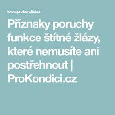 Příznaky poruchy funkce štítné žlázy, které nemusíte ani postřehnout | ProKondici.cz