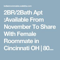 2BR/2Bath Apt :Available From November To Share With Female Roommate in Cincinnati OH | 807103 - Sulekha Roommates
