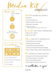 Starting to make your own media kit? Use this checklist to help ensure you're including everything you need from social media handles to testimonials. Check off the items as you go along, and feel free to add anything else that you deem necessary!