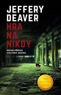 Colter Shaw: Hra na nikdy - Jeffery Deaver Books, Movie Posters, Movies, Libros, Film Poster, Films, Book, Movie, Film