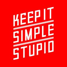 Keep it simple stupid | The Phraseology Project