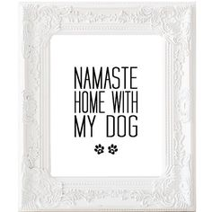 Namaste Home With My Dog Print, Gift For Dog Lovers, Yoga poster Zen, Meditating sign Puppy Inspirational printable 8x10 11x14 DIGITAL FILES