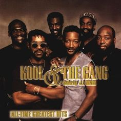 Kool & The Gang Album: «Kool & the Gang - All-Time Greatest Hits Soul Music, Sound Of Music, Music Is Life, Live Music, My Music, Get Down On It, R&b Albums, Music Jam, Funk Bands