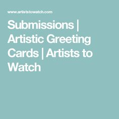 Submissions | Artistic Greeting Cards | Artists to Watch