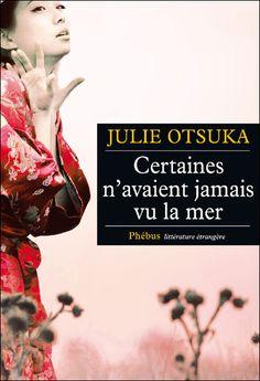 Certaines n'avaient jamais vu la mer par Julie Otsuka