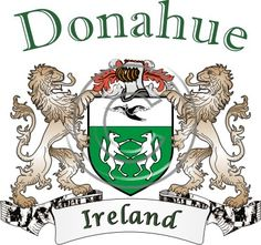 Donahue coat of arms. Irish coat of arms for the surname Donahue from Ireland. View your coat of arms at http://www.theirishrose.com/#top_banner or view the Donahue Family History page at http://www.theirishrose.com/pages.php?pageid=43