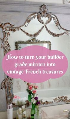 Using paint and pretty appliques, you can turn a run of the mill mirror into a shabby and romantic Trumeau mirror