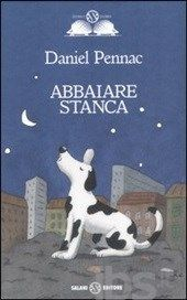 Abbaiare stanca - Pennac Daniel - Libro - Salani - Istrici d'oro - IBS