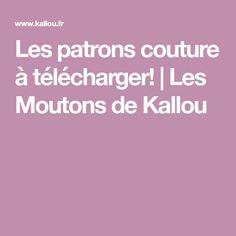 Les patrons couture à télécharger! | Les Moutons de Kallou