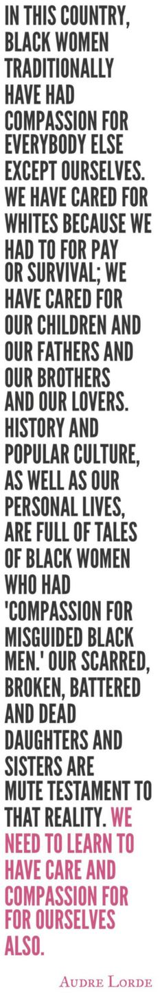 "Audre Lorde Day: ""In the light of what Black women often willingly sacrifice for our children and our men, this is a much-needed exhortation, no matter what illegitimate use the white media makes of it. This call f..."