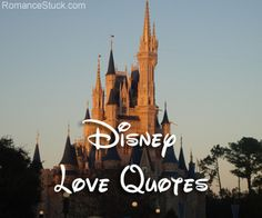 The most and best Disney love quotes to warm your heart.
