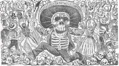 """From """"Art & Music of the Mexican Revolution"""" - Jose Guadalupe Posada"""