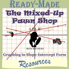 This+is+a+fun+activity+that+helps+students+practice+graphing+equations+in+slope-intercept+form.Expert+detective,+Ray+Radicand,+followed+his+suspect,+Mr.+M.+and+saw+him+enter+a+pawn+shop.++Unfortunately+the+unorganized+employee+lost+track+of+what+each+person+pawned.Students+will+graph+each+linear+equation+which+will+connect+each+person+to+the+item+they+pawned.