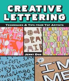 Creative Lettering: Techniques & Tips from Top Artists (Summer 2013)