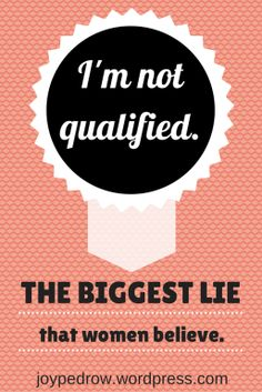 """I'm not qualified."" The biggest lie that women believe, especially when they are asked to step up and lead in a ministry."