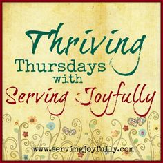 Serving Joyfully | Joyfully serving God and my family through homeschooling, frugal living, mothering, and marriage.  Link up party