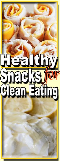 Excellent easy and healthy clean eating snack ideas.