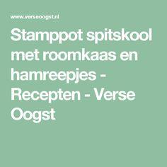 Stamppot spitskool met roomkaas en hamreepjes - Recepten - Verse Oogst