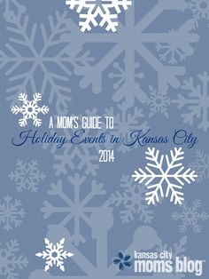 A Mom's Guide to Holiday Events in Kansas City: 2014 edition
