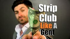How To Attend A Strip Club Like A Gentleman | 10 Simple Etiquette Tips Pua, Men's Grooming, Etiquette, Gentleman, Lips, Good Things, Mens Fashion, Simple, Videos
