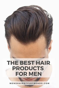 Best Hair Products For Men For All Hair Types 2020 Ultimate Guide Medium Length Hair Men Long Hair Styles Men Thick Hair Styles