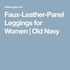 Faux-Leather-Panel Leggings for Women | Old Navy