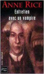 ANNE RICE - Les Chroniques des Vampires (Lestat, Louis, Marius, Pandora, Armand, Merrick, Akasha)