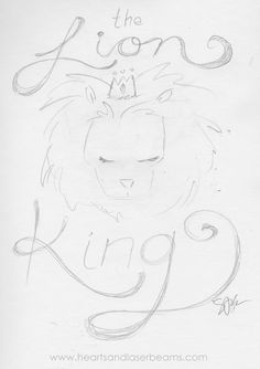 Drawing Ideas and Creativity Exercises with the Disney Classics - The Lion King sketch by Hearts and Laserbeams, loving the hand drawn font