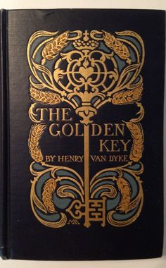 The Golden Key by Henry Van Dyke, Margaret Armstrong cover design
