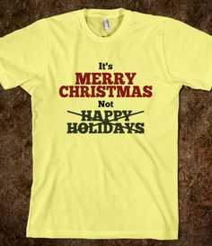 Merry Christmas Not Happy Holidays T Shirt #merrychristmas #happholidays #funnytshirt #christmas