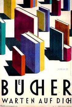 """BUECHER WARTEN AUF DICH"" - Alfred Mahlau (1894-1967) –-- ""BOOKS ARE WAITING FOR YOU"" - Promotional poster to encourage reading - Germany, 1929 ---- Affiche pour la promotion de la lecture (1929)"