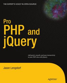 Pro PHP and jQuery (Expert's Voice in Open Source), a book by Jason Lengstorf Free Pdf Books, Free Ebooks, Computer Programming Books, Html Javascript, Calendar App, Web Application, Open Source, Php, Books Online