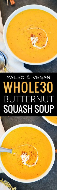 The best Vegan Butternut Squash Soup recipe. An easy and healthy recipe for butternut squash soup, made with creamy coconut milk. and vegan butternut squash soup recipe. Easy Whole 30 Recipes, Best Gluten Free Recipes, Healthy Soup Recipes, Whole Food Recipes, Paleo Soup, Whole30 Recipes, Vegan Soups, Vegetarian Meals, Vegan Dishes