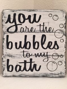You Are The Bubbles to my Bath – bathroom decor, wood sign – Home Decor - DIY Badezimmer Dekor Laundry In Bathroom, Bathroom Signs, Bathroom Ideas, Funny Bathroom, Bathrooms Decor, Bathroom Interior, Girl Bathrooms, Country Bathrooms, Bathroom Stuff