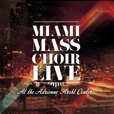The MIAMI MASS CHOIR Returns After 15 Years With A Powerful New Album MIAMI MASS CHOIR LIVE: At The Adrienne Arsht Center on December 9, 2016.   #gospelmusic #miamimasschoir #miamimasschoirlive #floridagospel #southfloridagospel #gospelchoirs #choirmusic